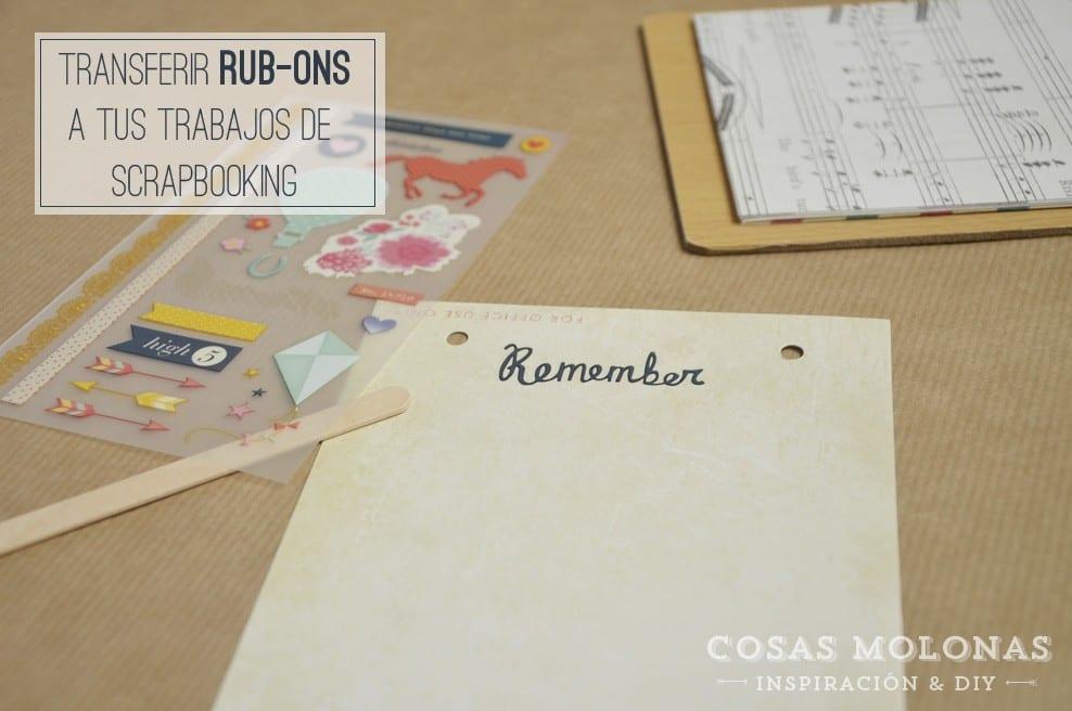 Transferir Rub-ons en tus trabajos de Scrapbooking, en Cosas Molonas Blog.